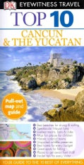 Dk Eyewitness Travel Top 10 Cancun & the Yucatan