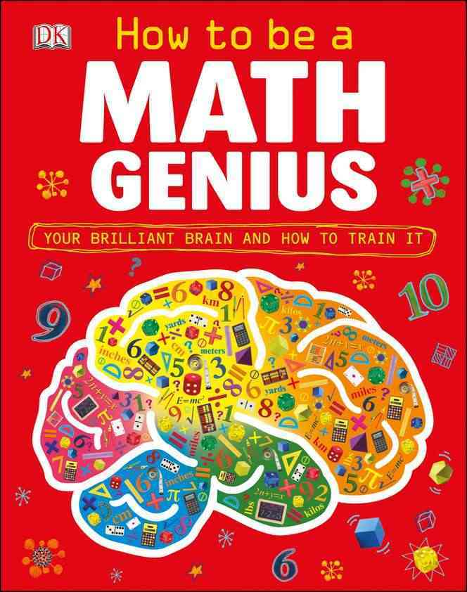 How to Be a Math Genius: Your Brilliant Brain and How to Train It (Hardcover)