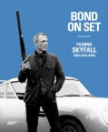 Bond on Set: Filming Skyfall (Hardcover)