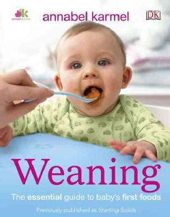 Weaning: The Essential Guide to Baby's First Foods (Paperback)