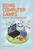 Using Computers Games Across the Curriculum (Paperback)