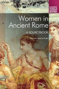 Women in Ancient Rome: A Sourcebook (Hardcover)