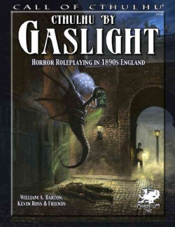 Cthulhu by Gaslight: Horror Roleplaying in 1890s England (Paperback)