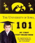 University of Iowa 101: My First Text-Board-Book (Board book)