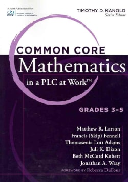 Common Core Mathematics in a PLC at Work: Grades 3 - 5 (Paperback)