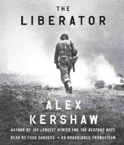 The Liberator: One World War II Soldier's 500-Day Odyssey from the Beaches of Sicily to the Gates of Dachau (CD-Audio)