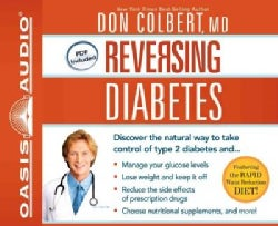 Reversing Diabetes: Discover the Natural Way to Take Control of Type 2 Diabetes: PDF Included (CD-Audio)