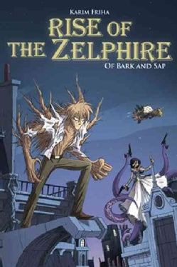 Rise of the Zelphire: Of Bark and Sap (Hardcover)