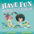 Have Fun, Molly Lou Melon (Hardcover)