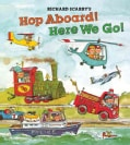 Richard Scarry's Hop Aboard! Here We Go! (Hardcover)