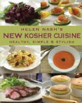 Helen Nash's New Kosher Cuisine: Healthy, Simple & Stylish (Hardcover)
