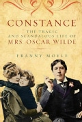 Constance: The Tragic and Scandalous Life of Mrs. Oscar Wilde (Hardcover)