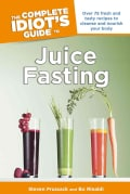 The Complete Idiot's Guide to Juice Fasting (Paperback)