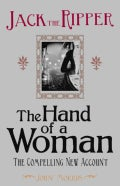 Jack the Ripper: The Hand of a Woman (Paperback)