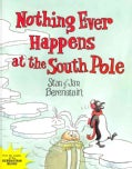 Nothing Ever Happens at the South Pole (Hardcover)
