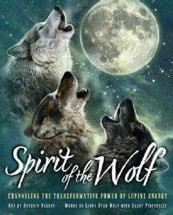 Spirit of the Wolf: Discovering the Transformative Power of Lupine Energy (Hardcover)