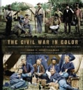The Civil War in Color: A Photographic Reenactment of the War Between the States (Hardcover)