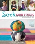 Sock Yarn Studio: Hats, Garments, and Other Projects Designed for Sock Yarn (Paperback)