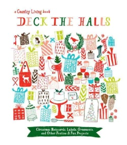 Deck the Halls: Christmas Notecards, Labels, Ornaments, and Other Festive & Fun Projects (Paperback)