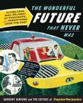 The Wonderful Future That Never Was (Paperback)