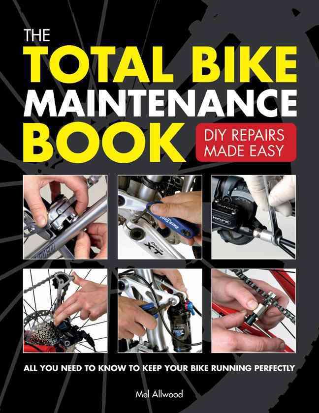 The Total Bike Maintenance Book: DIY Repairs Made Easy (Paperback)