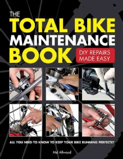 The Total Bike Maintenance Book: DIY Repairs Made Easy (Paperback)