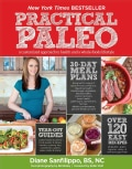 Practical Paleo: A Customized Approach to Health and a Whole-Foods Lifestyle (Paperback)