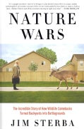 Nature Wars: The Incredible Story of How Wildlife Comebacks Turned Backyards into Battlegrounds (Hardcover)