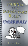 Journal of a Schoolyard Bully: Cyber Bully (Hardcover)