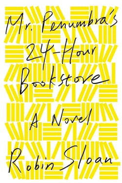 Mr. Penumbra's 24-Hour Bookstore (Hardcover)
