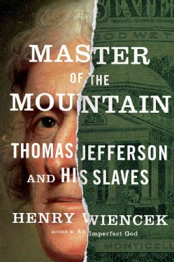 Master of the Mountain: Thomas Jefferson and His Slaves (Hardcover)