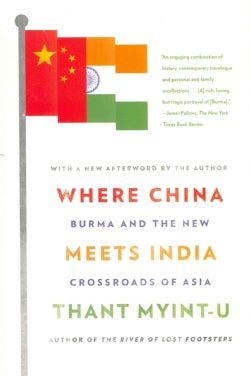 Where China Meets India: Burma and the New Crossroads of Asia (Paperback)