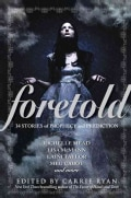 Foretold: 14 Tales of Prophecy and Prediction (Hardcover)