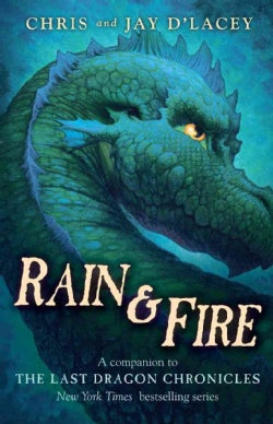 Rain & Fire: A Companion to the Last Dragon Chronicles (Hardcover)