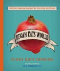 Vegan Eats World: 250 International Recipes for Savoring the Planet (Hardcover)