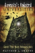 America's Haunted Universities: Ghosts That Roam Hallowed Halls (Paperback)