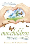 Our Children Live on: Miraculous Moments for the Bereaved (Paperback)