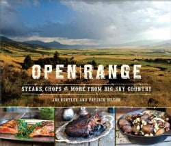 Open Range: Steaks, Chops & More from Big Sky Country (Hardcover)