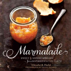 Marmalade: Sweet and Savory Spreads for a Sophisticated Taste (Hardcover)