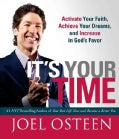 It's Your Time: Activate Your Faith, Achieve Your Dreams, and Increase in God's Favor (Hardcover)