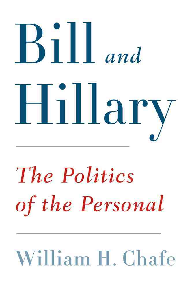Bill and Hillary: The Politics of the Personal (Hardcover)