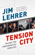 Tension City: Inside the Presidential Debates (Paperback)