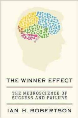 The Winner Effect: The Neuroscience of Success and Failure (Hardcover)