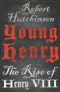Young Henry: The Rise of Henry VIII (Hardcover)