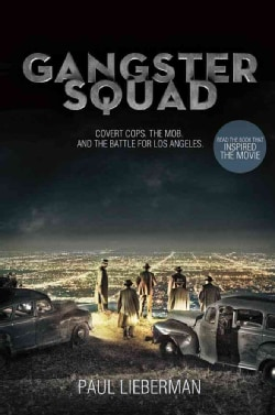 Gangster Squad: Covert Cops, the Mob, and the Battle for Los Angeles (Hardcover)