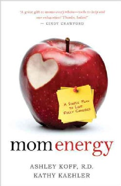 Mom Energy: A Simple Plan to Live Fully Charged; From the Experts Who Coach Hollywood's Most Celebrated Moms (Paperback)