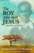 The Boy Who Met Jesus: Segatashya of Kibeho (Paperback)