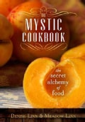 The Mystic Cookbook: The Secret Alchemy of Food (Paperback)