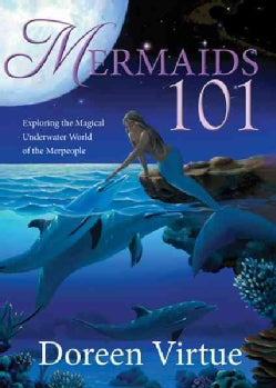 Mermaids 101: Exploring the Magical Underwater World of the Merpeople (Hardcover)