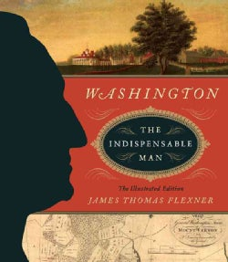 Washington: The Indispensable Man (Hardcover)
